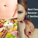 Best Foods to Recover Fast after Cesarean Delivery